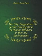 The City: Suggestions for the Investigation of Human Behavior in the City Environment