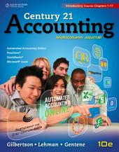 Century 21 Accounting: Multicolumn Journal, Introductory Course, Chapters 1-17: Edition 10