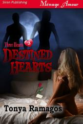 Destined Hearts [Three Hearts 3]