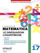 Lezioni di matematica 17 - Le Disequazioni Logaritmiche