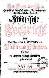 Julii Bernhard von Rohr Historische Nachricht aller von ihm bisher in Druck gegebenen Bücher und Schriften