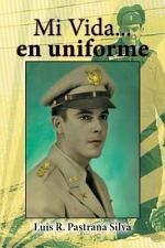 Mi Vida...en uniforme