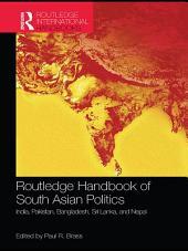Routledge Handbook of South Asian Politics: India, Pakistan, Bangladesh, Sri Lanka, and Nepal