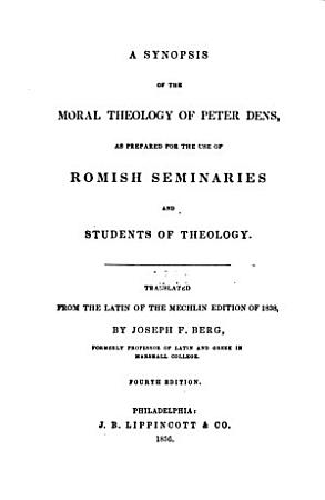 A Synopsis of the Moral Theology of Peter Dens PDF