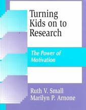 Turning Kids on to Research: The Power of Motivation