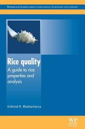 Rice Quality: A Guide to Rice Properties and Analysis