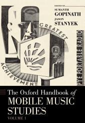 The Oxford Handbook of Mobile Music Studies: Volume 1