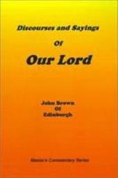 Discourses and Sayings of Our Lord: Volume 1