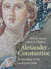 Alexander to Constantine: Archaeology of the Land of the Bible, Volume 3