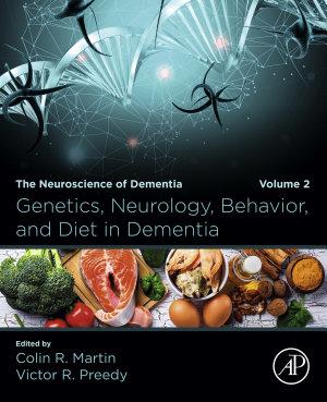 Genetics, Neurology, Behavior, and Diet in Dementia