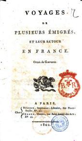 Voyages de plusieurs émigrés, et leur retour en France. Ornés de gravures. [Tome premier-second]: Tome premier, Volume1