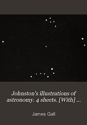 Johnston s illustrations of astronomy  4 sheets   With  Handbook to sheet 1   4   PDF