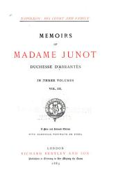 Napoleon: His Court and Family: Memoirs of Madame Junot, Duchesse D'Abrantes ...