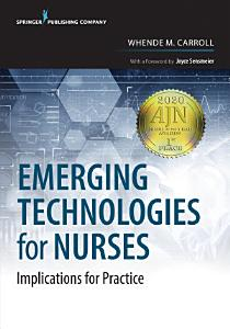 Emerging Technologies for Nurses