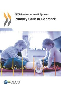 OECD Reviews of Health Systems Primary Care in Denmark PDF