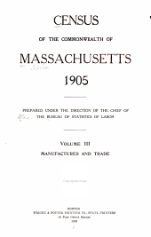 Census of the Commonwealth of Massachusetts, 1905: Volume 4