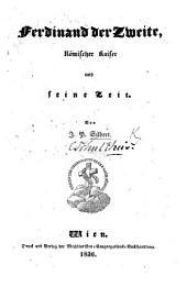 Ferdinand der Zweite, Römischer Kaiser, und seine Zeit