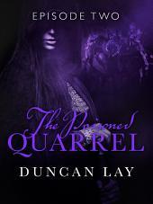 The Poisoned Quarrel: Episode 2