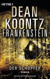 Frankenstein - Der Schöpfer: Roman