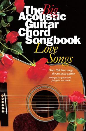 Big Acoustic Guitar Chord Songbook  Love Songs PDF