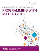 An Engineer's Introduction to Programming with MATLAB 2018