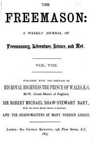 The Freemason and Masonic Illustrated  A Weekly Record of Progress in Freemasonry PDF