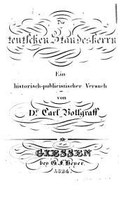 Die teutschen Standesherrn: ein historisch-publicistischer Versuch