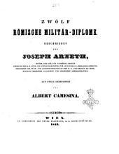 Zwölf römische Militär-Diplome beschrieben von Joseph Arneth
