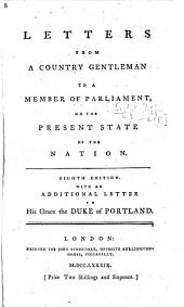 Letters from a Country Gentlemen to a Member of Parliament ... Eighth edition, etc