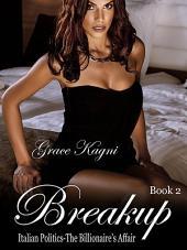 Breakup: Italian Politics (The Billionaire's Affair) Series