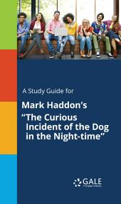 """A Study Guide for Mark Haddon's """"The Curious Incident of the Dog in the Night-time"""""""