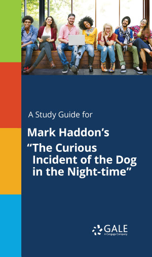 A Study Guide for Mark Haddon s  The Curious Incident of the Dog in the Night time