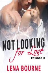 Not Looking for Love: Episode 5