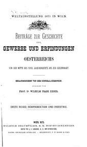 Beiträge zur geschichte der gewerbe und erfindungen Oesterreichs: von der mitte des XVIII. jahrhunderts bis zur gegenwart