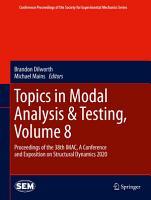 Topics in Modal Analysis   Testing  Volume 8 PDF