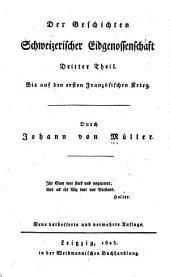 Der geschichten Schweizerischer eidgenossenschaft 1. [-5. theil, 1. abth.]: Band 3