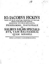 Programma inaugurale de salibus salsis specialibus, tam balsamico, quam mirabili