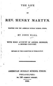 The life of Rev. Henry Martyn
