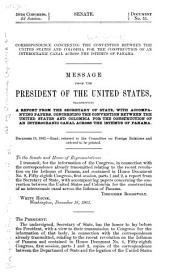 Correspondence Concerning the Convention Between the United States and Colombia for the Construction of an Interoceanic Canal Across the Isthmus of Panama: Message from the President of the United States, Transmitting a Report from the Secretary of State, with Accompanying Papers ... December 19, 1903.--Read; Referred to the Committee on Foreign Relations and Ordered to be Printed