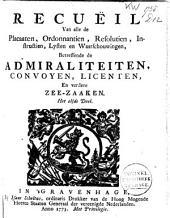 Recuëil van alle de placaaten [...] betreffende de admiraliteiten [...] en verdere zee-zaaken
