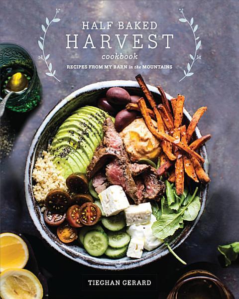 Download Half Baked Harvest Cookbook Book