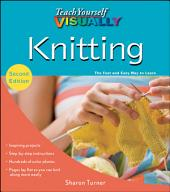 Teach Yourself VISUALLY Knitting: Edition 2