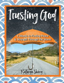 Trusting God  4 Weeks to Finding Peace   Strength Through the Storm PDF
