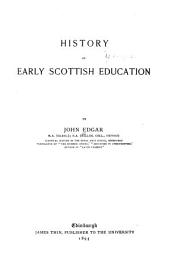 History of Early Scottish Education ...