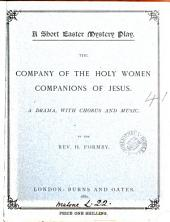 A short Easter mystery play, the company of the holy women companions of Jesus