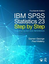 IBM SPSS Statistics 23 Step by Step: A Simple Guide and Reference, Edition 14
