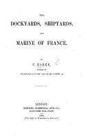 The Dockyards  Shipyards  and Marine of France  Etc PDF