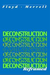 Deconstruction Reframed