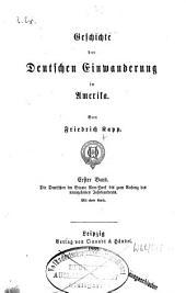 Geschichte der deutschen Einwanderung in Amerika: Die Deutschen im Staate New York bis zum Anfang des XIXten Jahrhunderts