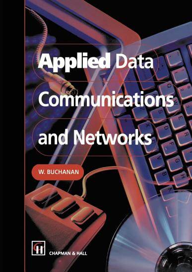 Applied Data Communications and Networks PDF
